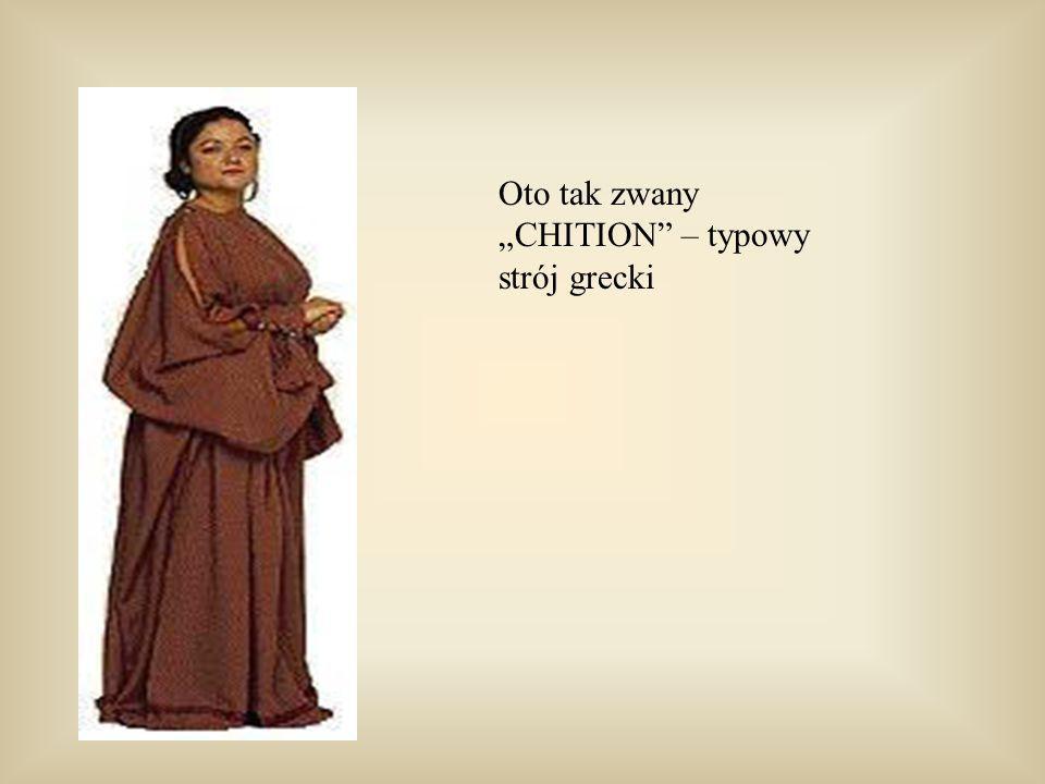 "Oto tak zwany ""CHITION – typowy strój grecki"