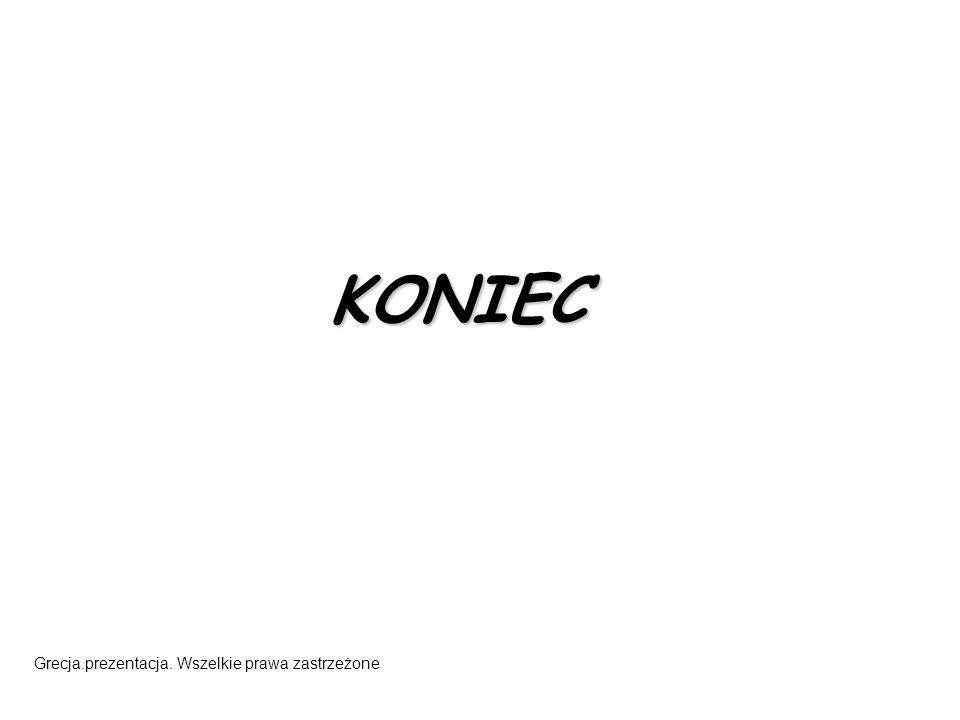 KONIEC Grecja.prezentacja. Wszelkie prawa zastrzeżone