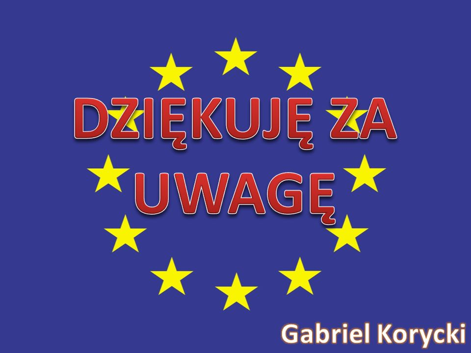 DZIĘKUJĘ ZA UWAGĘ Gabriel Korycki