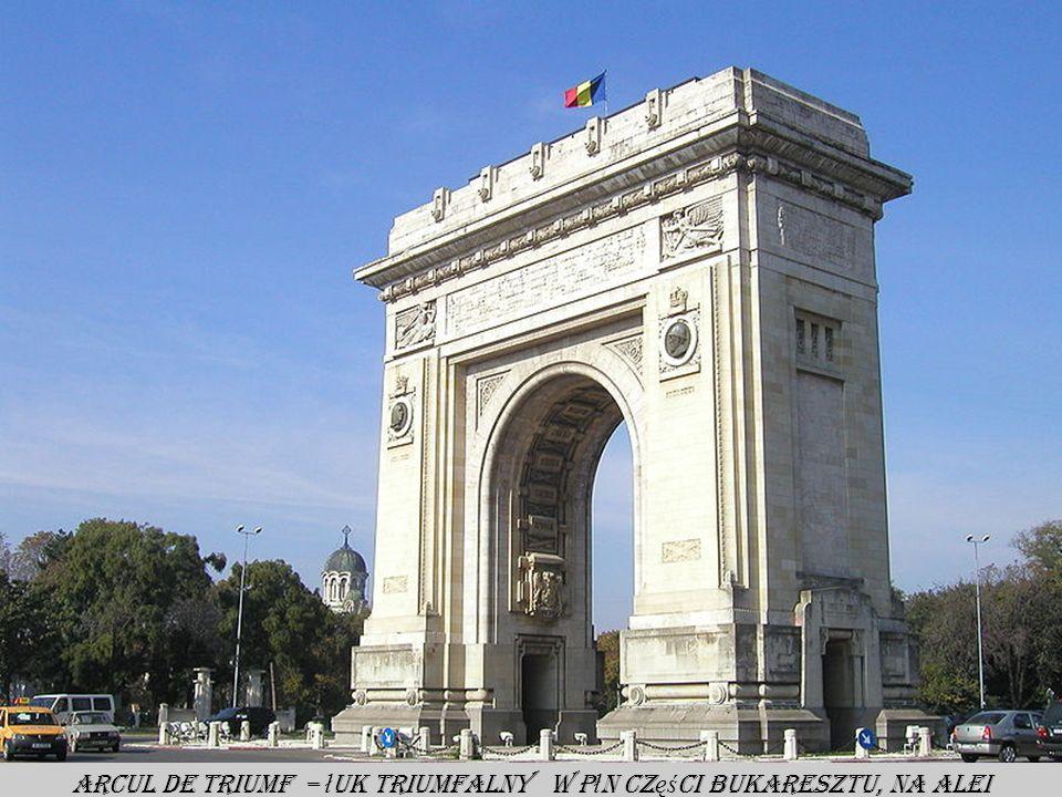 Arcul de Triumf – łuk triumfalny w płn części Bukaresztu, na alei Kiseleff.