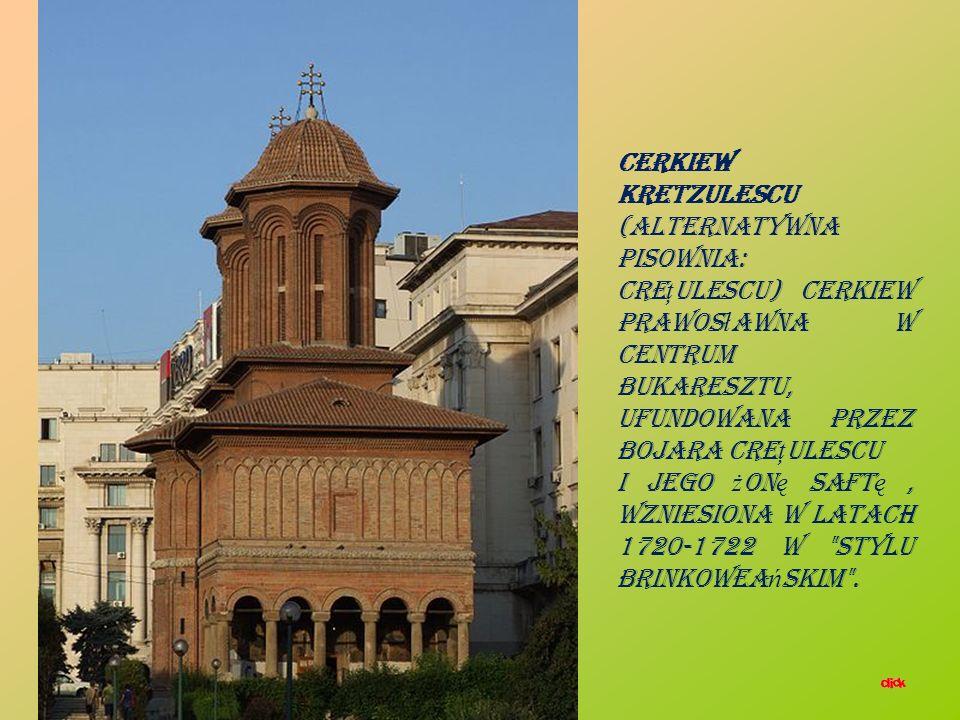 Cerkiew Kretzulescu (alternatywna pisownia: Creţulescu) cerkiew prawosławna w centrum Bukaresztu, ufundowana przez bojara Creţulescu