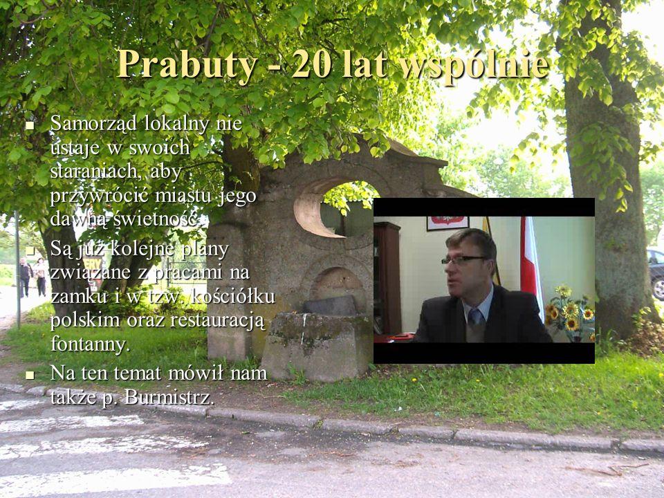 Prabuty - 20 lat wspólnie Samorząd lokalny nie ustaje w swoich staraniach, aby przywrócić miastu jego dawną świetność.