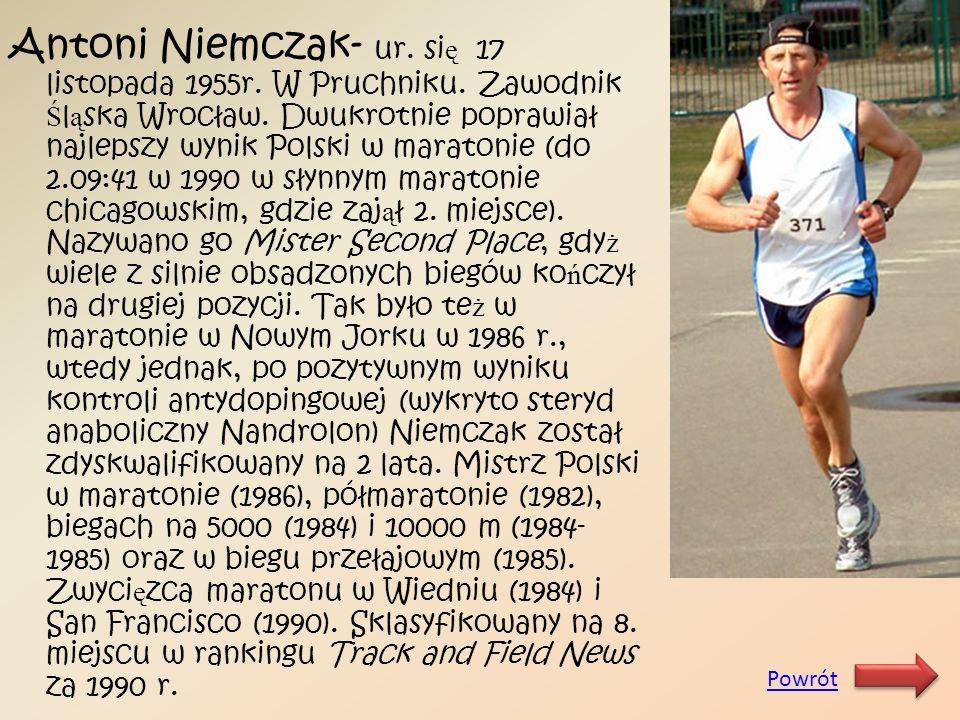 Antoni Niemczak- ur. się 17 listopada 1955r. W Pruchniku