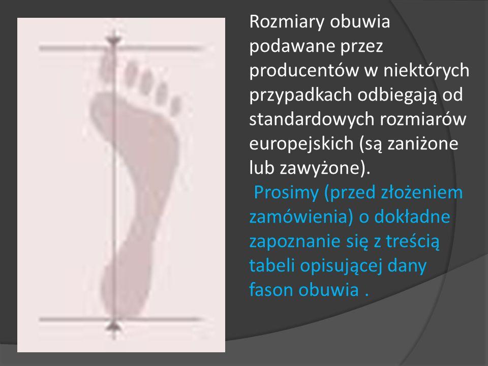 Rozmiary obuwia podawane przez producentów w niektórych przypadkach odbiegają od standardowych rozmiarów europejskich (są zaniżone lub zawyżone).