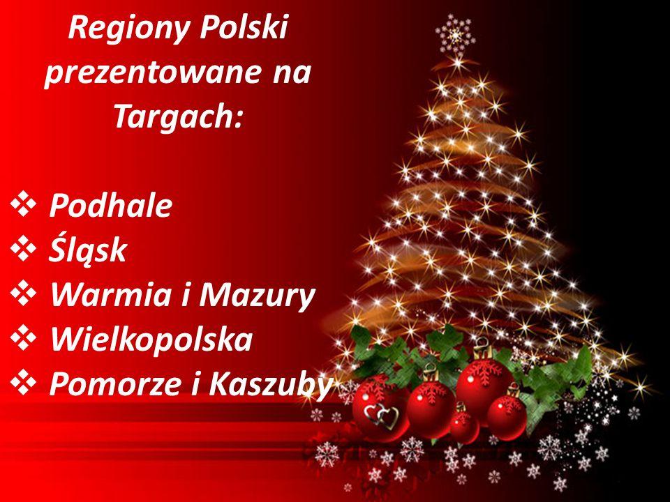 Regiony Polski prezentowane na Targach: