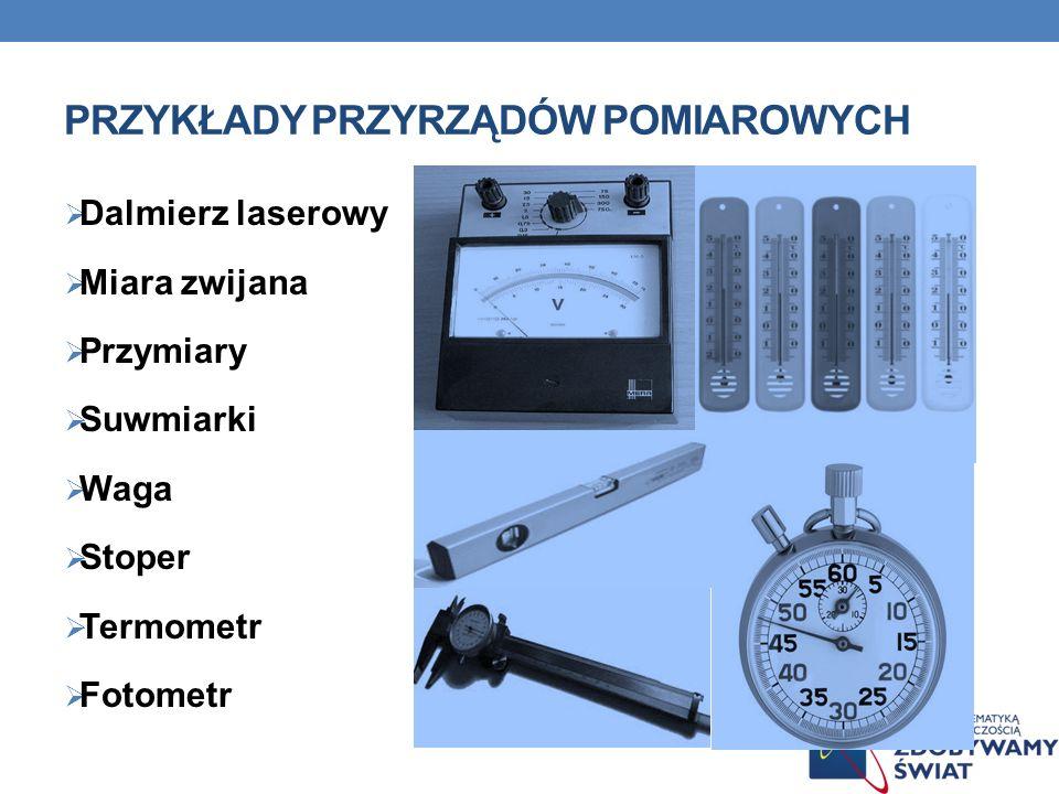 Przykłady przyrządów pomiarowych