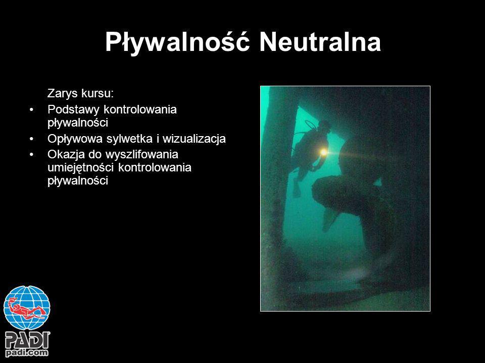 Pływalność Neutralna Zarys kursu: Podstawy kontrolowania pływalności