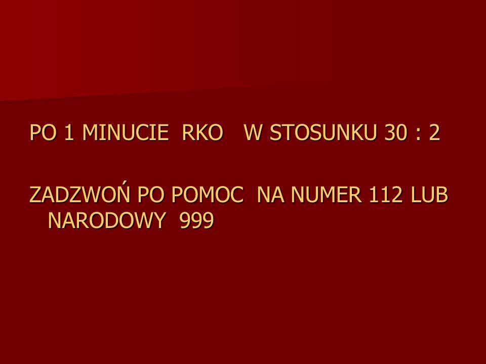 PO 1 MINUCIE RKO W STOSUNKU 30 : 2