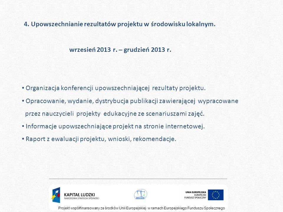 Organizacja konferencji upowszechniającej rezultaty projektu.