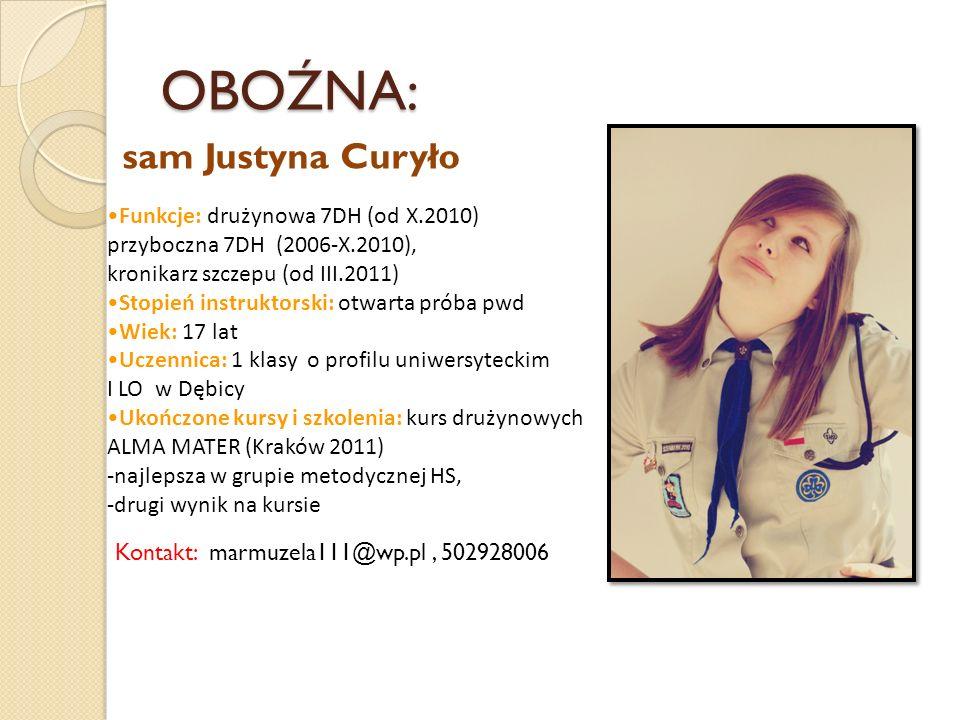 OBOŹNA: sam Justyna Curyło Funkcje: drużynowa 7DH (od X.2010)