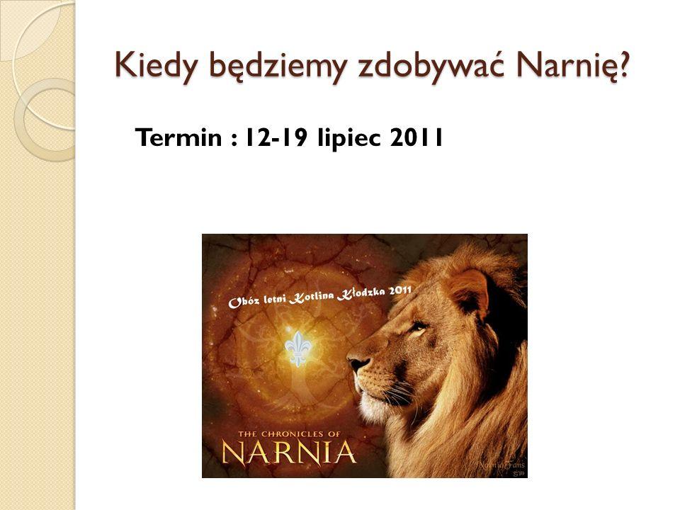 Kiedy będziemy zdobywać Narnię