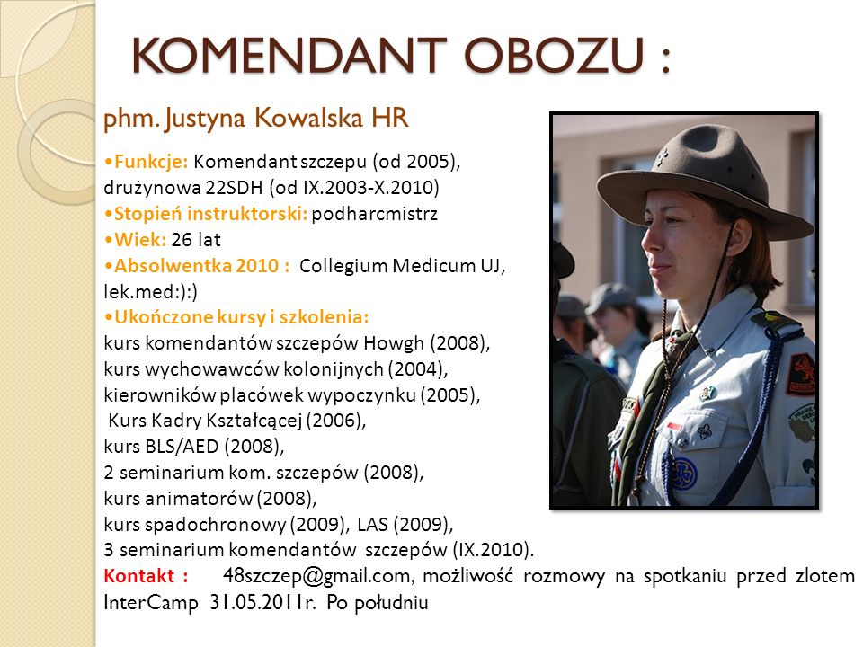 KOMENDANT OBOZU : phm. Justyna Kowalska HR