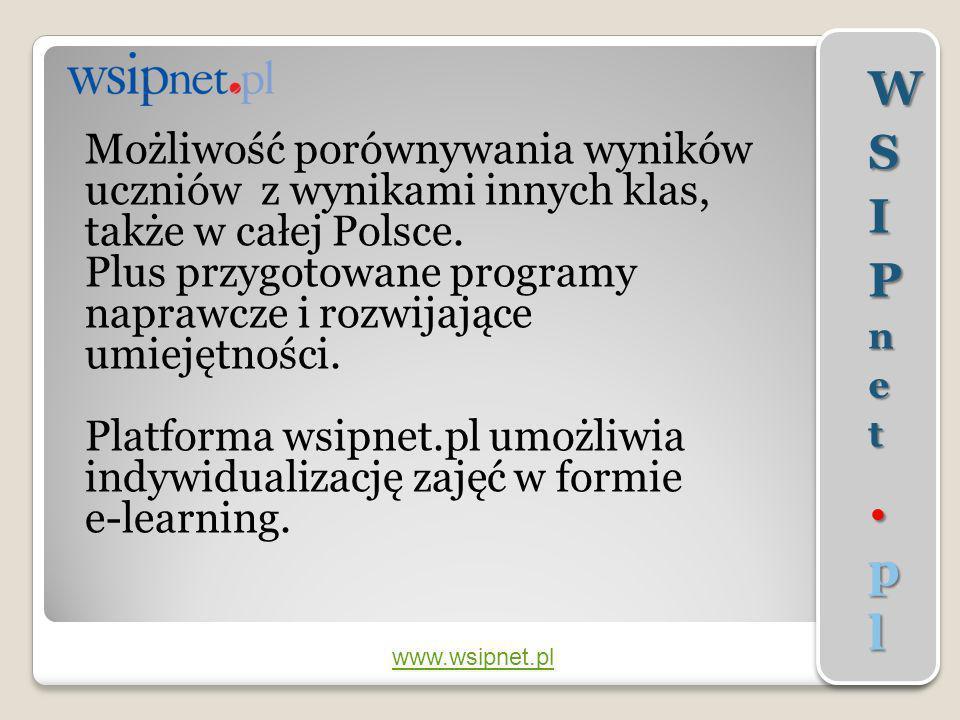WSIPnet.pl Możliwość porównywania wyników uczniów z wynikami innych klas, także w całej Polsce.
