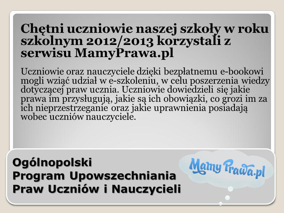 Chętni uczniowie naszej szkoły w roku szkolnym 2012/2013 korzystali z serwisu MamyPrawa.pl