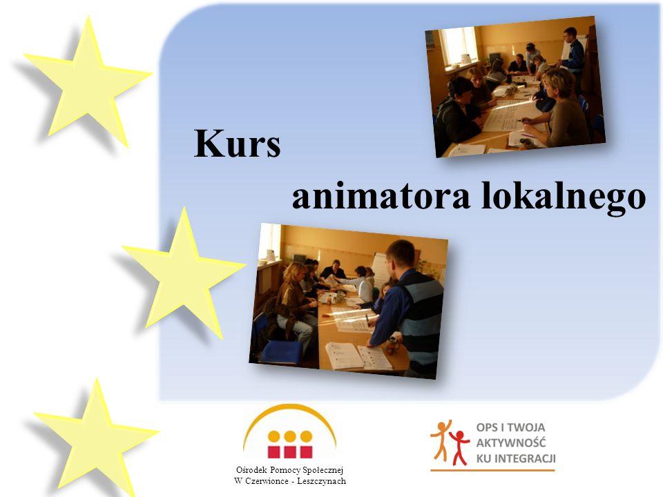 Kurs animatora lokalnego Ośrodek Pomocy Społecznej