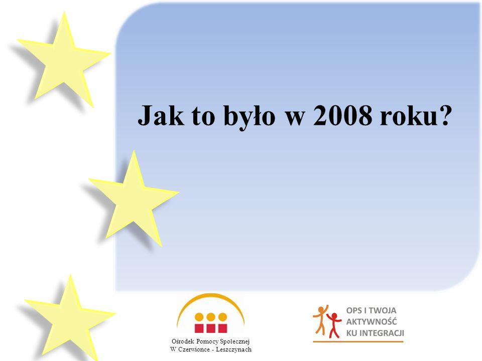 Jak to było w 2008 roku Ośrodek Pomocy Społecznej