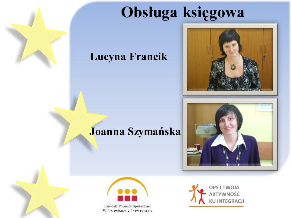 Obsługa księgowa Lucyna Francik Joanna Szymańska