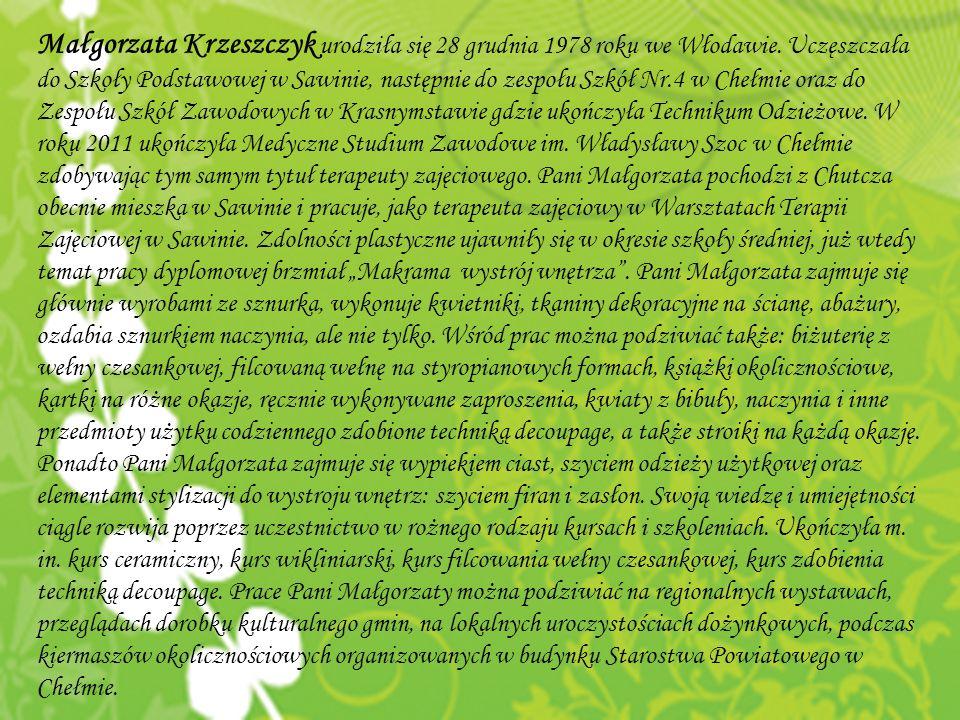 Małgorzata Krzeszczyk urodziła się 28 grudnia 1978 roku we Włodawie