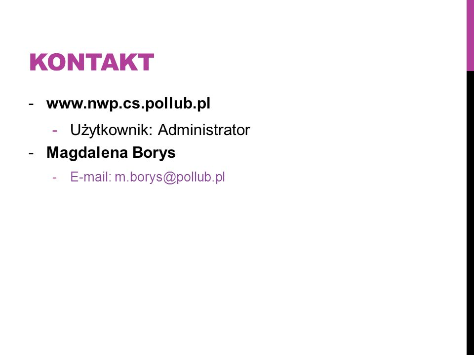 Kontakt www.nwp.cs.pollub.pl Użytkownik: Administrator Magdalena Borys