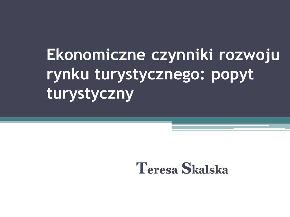 Ekonomiczne czynniki rozwoju rynku turystycznego: popyt turystyczny