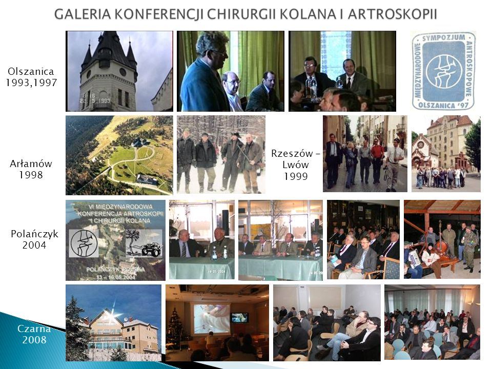 Olszanica 1993,1997 Rzeszów - Lwów 1999 Arłamów 1998 Polańczyk 2004 Czarna 2008