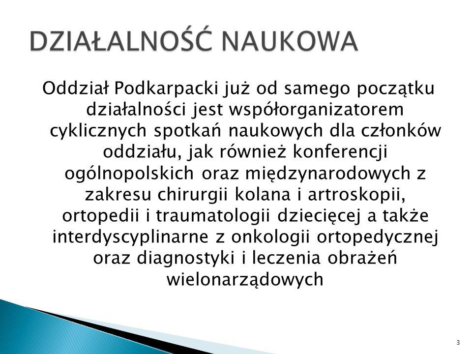 Oddział Podkarpacki już od samego początku działalności jest współorganizatorem cyklicznych spotkań naukowych dla członków oddziału, jak również konferencji ogólnopolskich oraz międzynarodowych z zakresu chirurgii kolana i artroskopii, ortopedii i traumatologii dziecięcej a także interdyscyplinarne z onkologii ortopedycznej oraz diagnostyki i leczenia obrażeń wielonarządowych