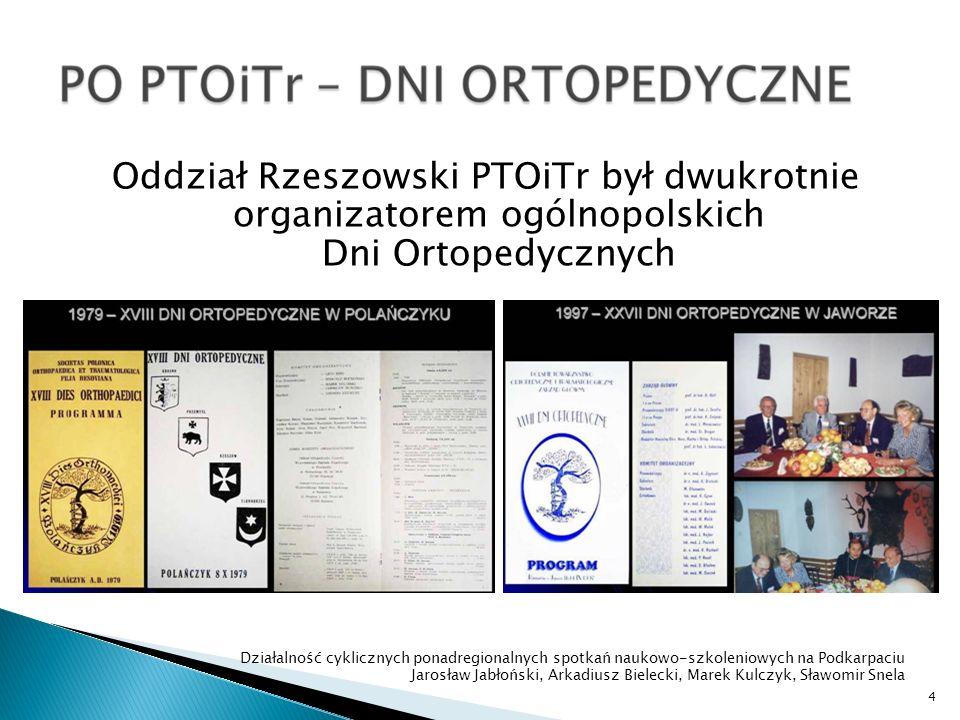 Oddział Rzeszowski PTOiTr był dwukrotnie organizatorem ogólnopolskich Dni Ortopedycznych