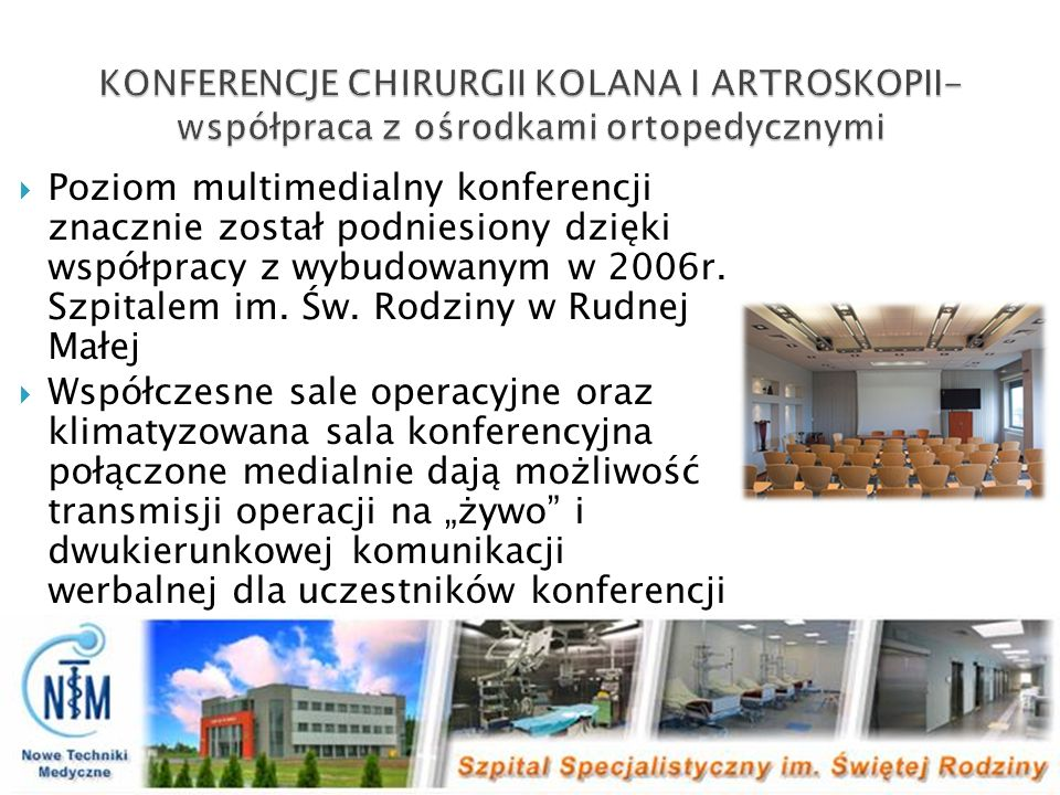 KONFERENCJE CHIRURGII KOLANA I ARTROSKOPII-współpraca z ośrodkami ortopedycznymi