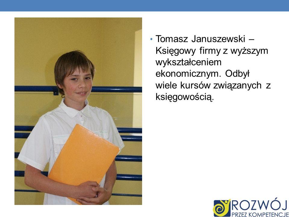 Tomasz Januszewski – Księgowy firmy z wyższym wykształceniem ekonomicznym.