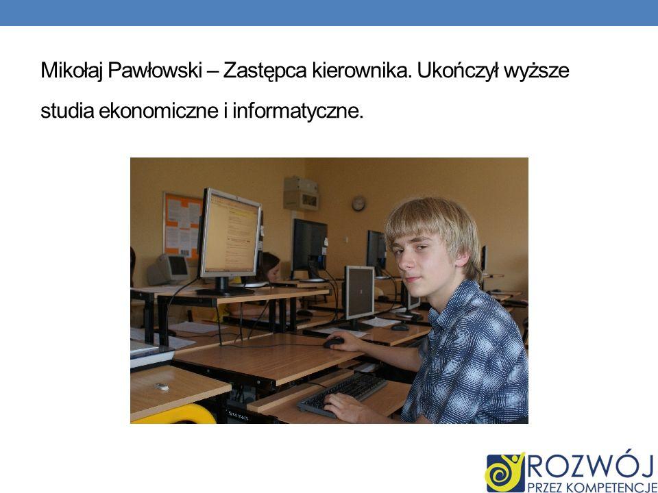 Mikołaj Pawłowski – Zastępca kierownika