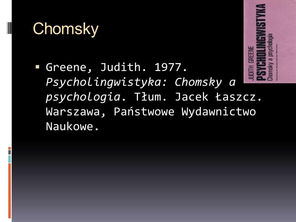 Chomsky Greene, Judith. 1977. Psycholingwistyka: Chomsky a psychologia.