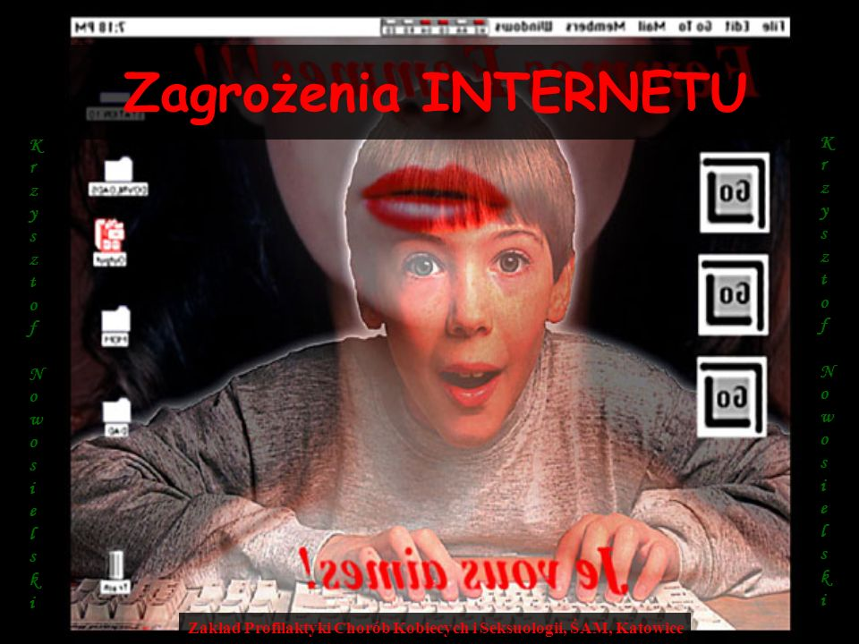 Zagrożenia INTERNETU Krzysztof Nowosielski Krzysztof Nowosielski