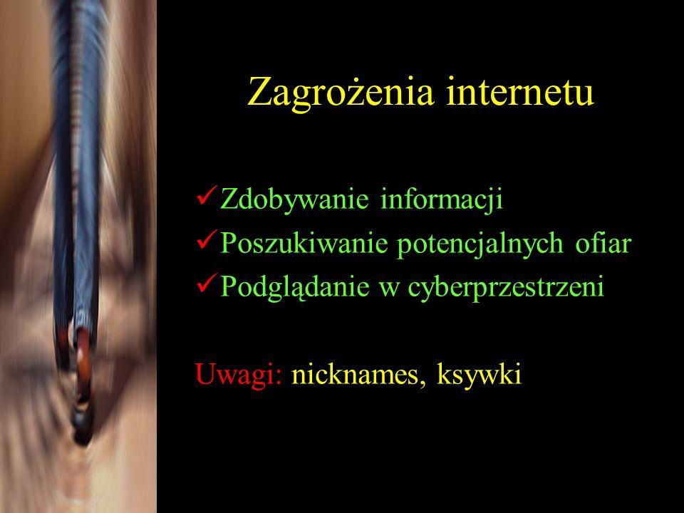 Zagrożenia internetu Zdobywanie informacji