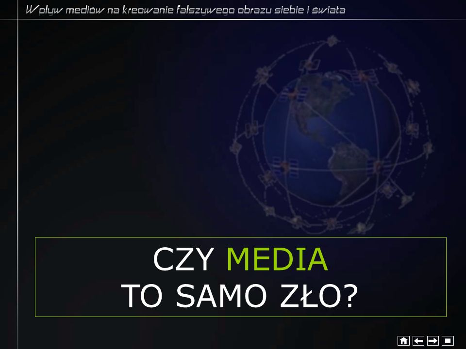 CZY MEDIA TO SAMO ZŁO