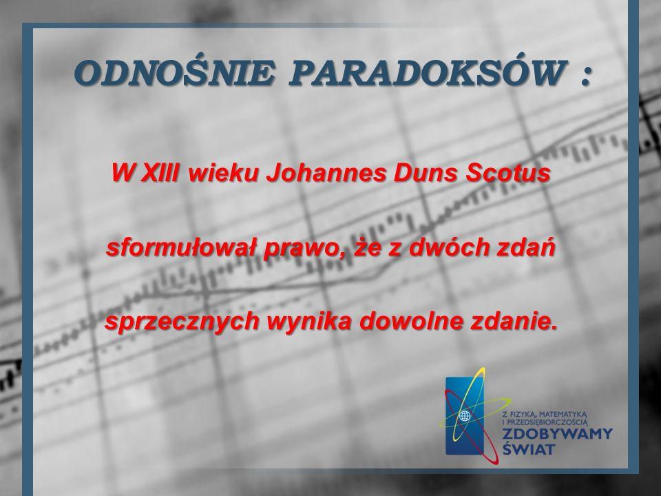 ODNOŚNIE PARADOKSÓW : W XIII wieku Johannes Duns Scotus