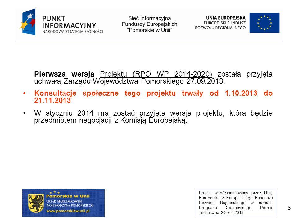 Pierwsza wersja Projektu (RPO WP 2014-2020) została przyjęta uchwałą Zarządu Województwa Pomorskiego 27.09.2013.