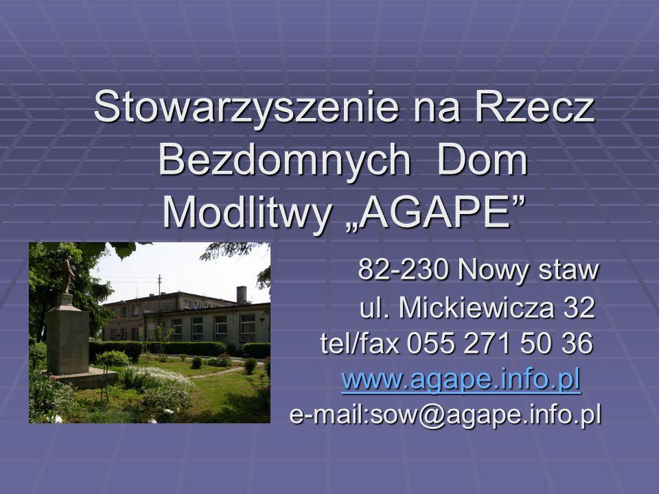 """Stowarzyszenie na Rzecz Bezdomnych Dom Modlitwy """"AGAPE 82-230 Nowy staw ul."""
