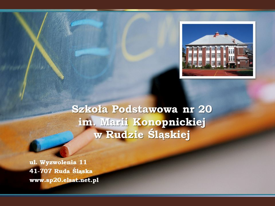 Szkoła Podstawowa nr 20 im. Marii Konopnickiej w Rudzie Śląskiej