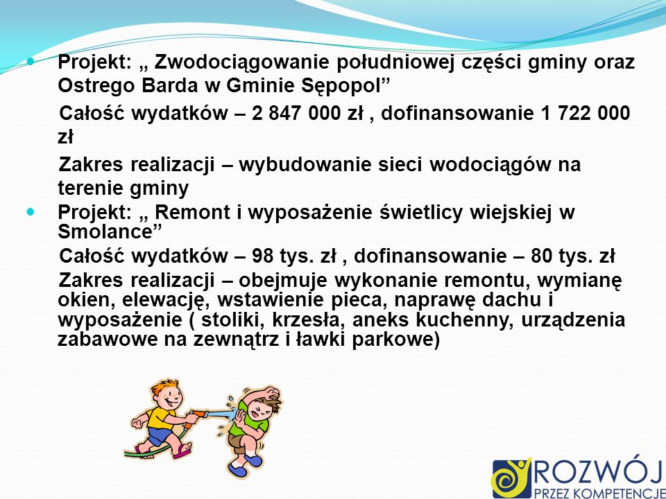 """Projekt: """" Zwodociągowanie południowej części gminy oraz Ostrego Barda w Gminie Sępopol"""