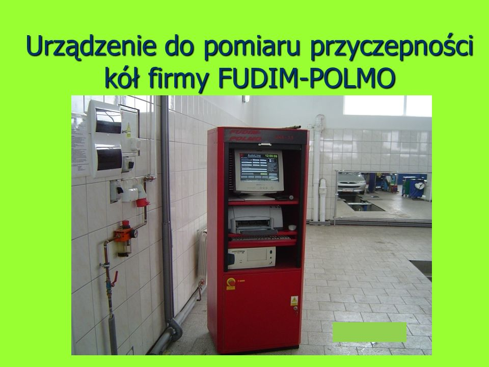 Urządzenie do pomiaru przyczepności kół firmy FUDIM-POLMO