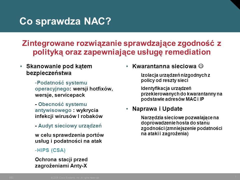 Co sprawdza NAC Zintegrowane rozwiązanie sprawdzające zgodność z polityką oraz zapewniające usługę remediation.