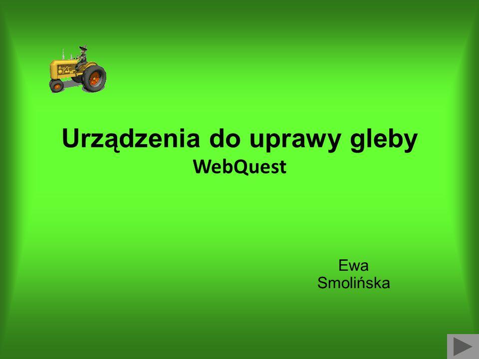 Urządzenia do uprawy gleby WebQuest