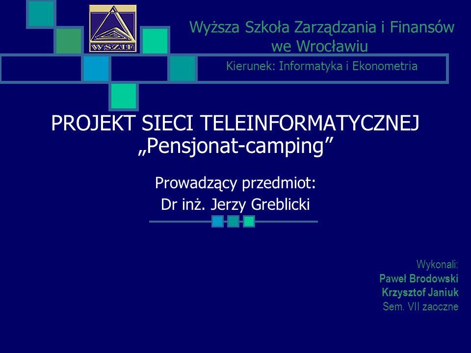Wykonali: Paweł Brodowski Krzysztof Janiuk Sem. VII zaoczne
