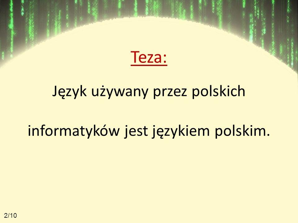 Język używany przez polskich informatyków jest językiem polskim.