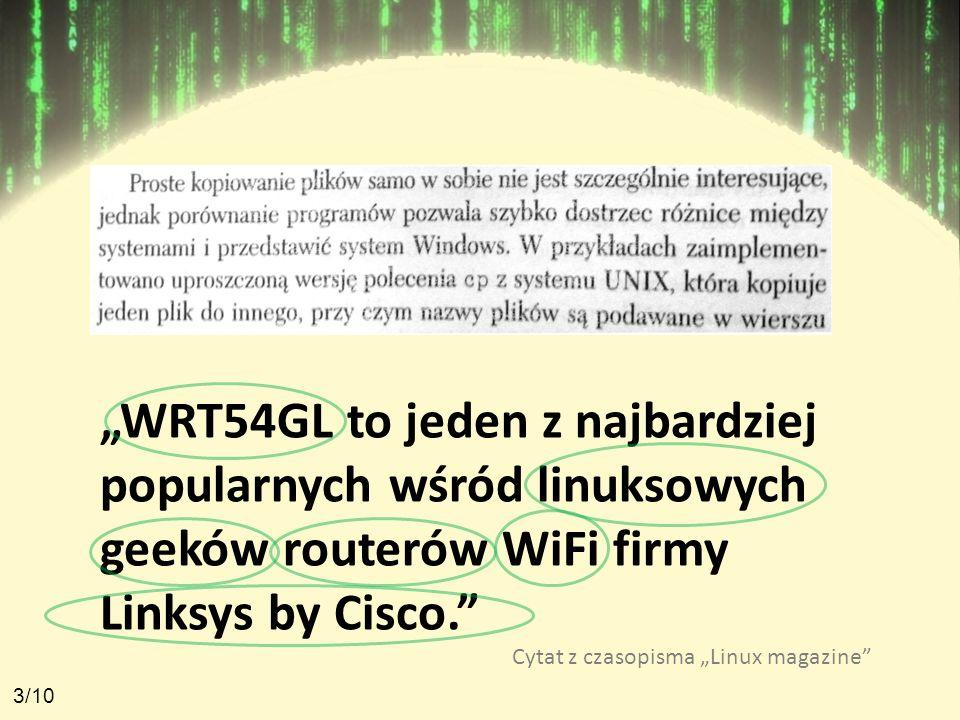 """""""WRT54GL to jeden z najbardziej popularnych wśród linuksowych geeków routerów WiFi firmy Linksys by Cisco."""