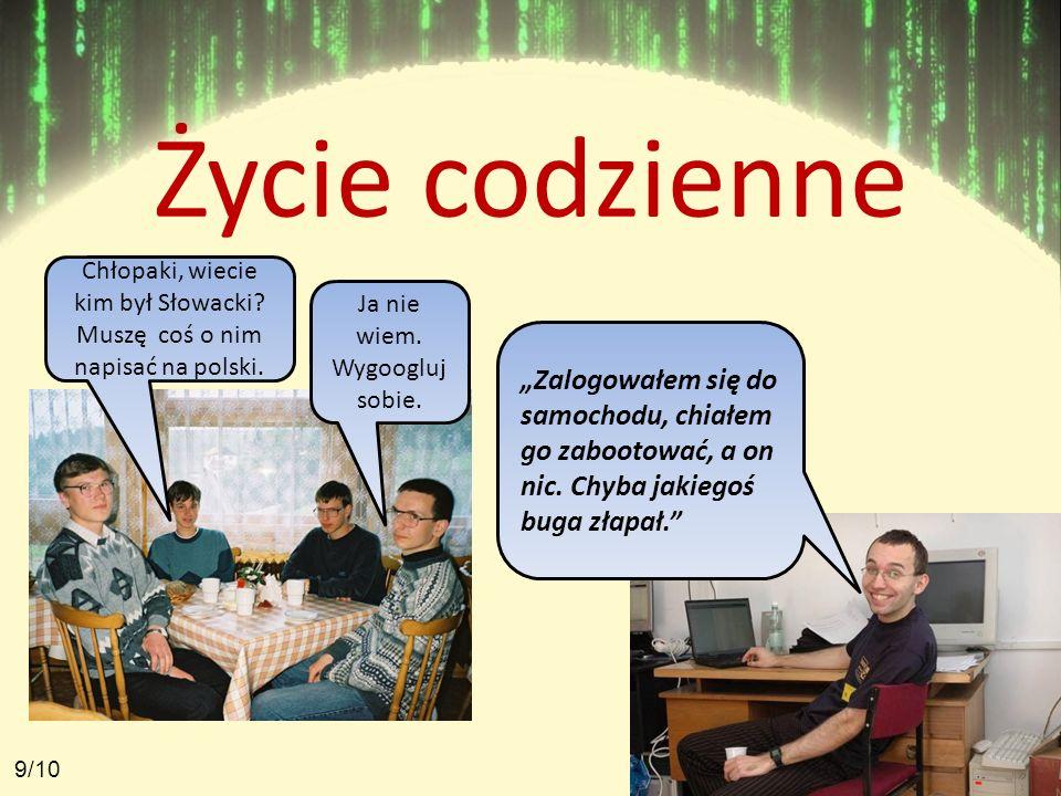Życie codzienne Chłopaki, wiecie kim był Słowacki Muszę coś o nim napisać na polski. Ja nie wiem. Wygoogluj sobie.