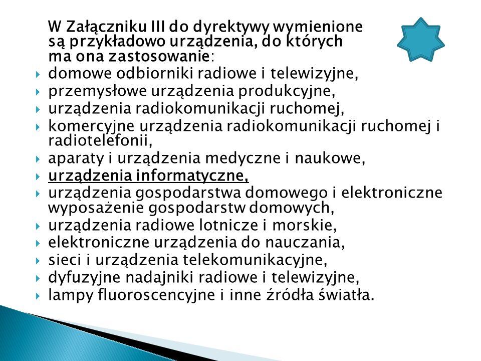 W Załączniku III do dyrektywy wymienione są przykładowo urządzenia, do których ma ona zastosowanie: