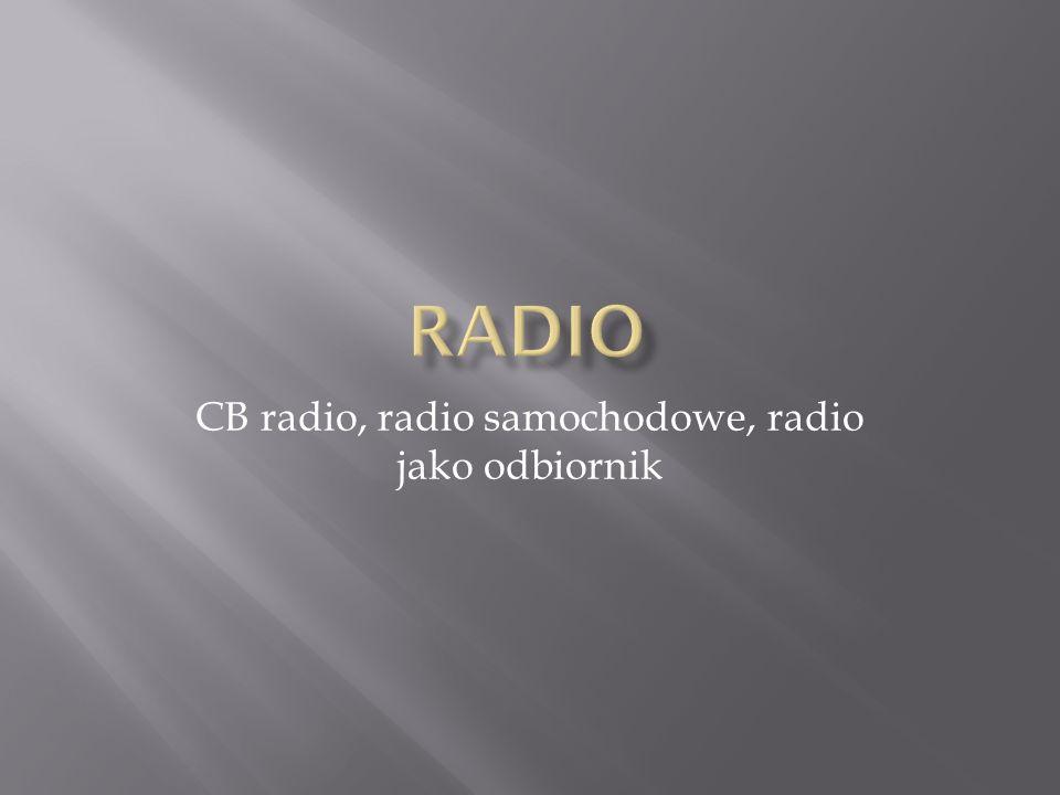 CB radio, radio samochodowe, radio jako odbiornik