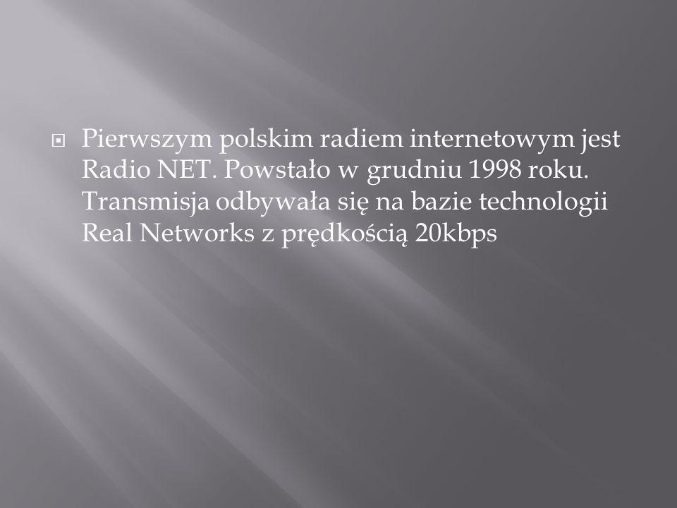 Pierwszym polskim radiem internetowym jest Radio NET
