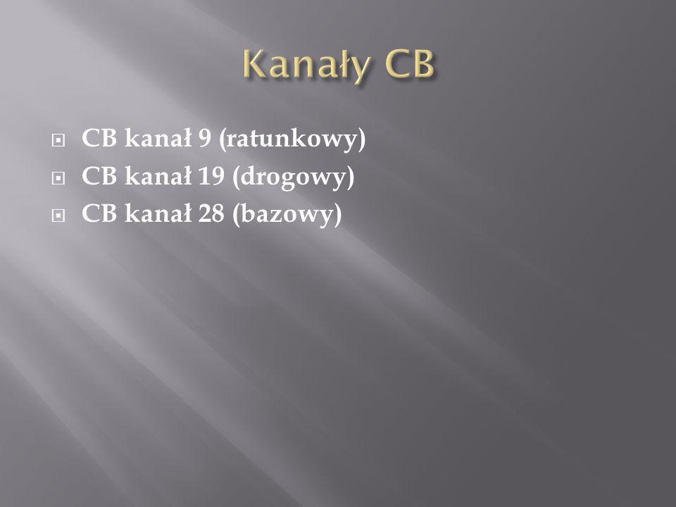Kanały CB CB kanał 9 (ratunkowy) CB kanał 19 (drogowy)